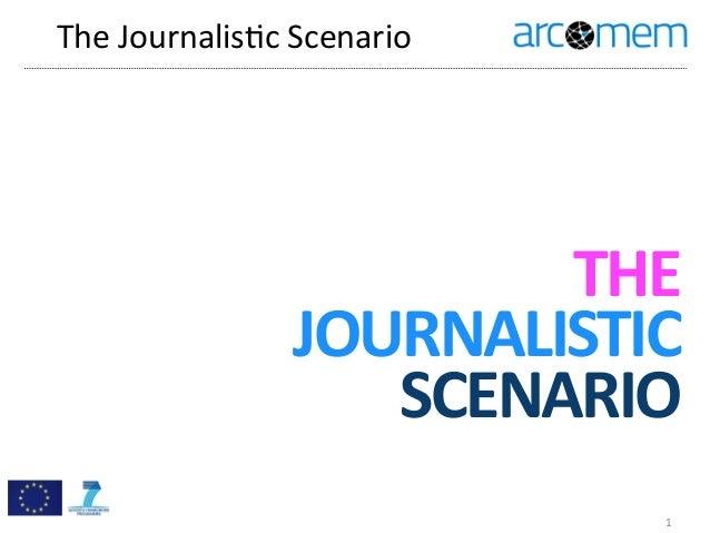 The  Journalis.c  Scenario 1 THE JOURNALISTIC SCENARIO