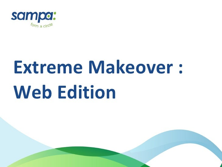 Extreme Makeover : Web Edition
