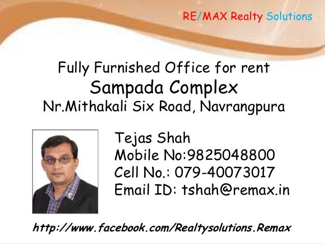 RE/MAX Realty Solutions  Fully Furnished Office for rent  Sampada Complex  Nr.Mithakali Six Road, Navrangpura  Tejas Shah ...