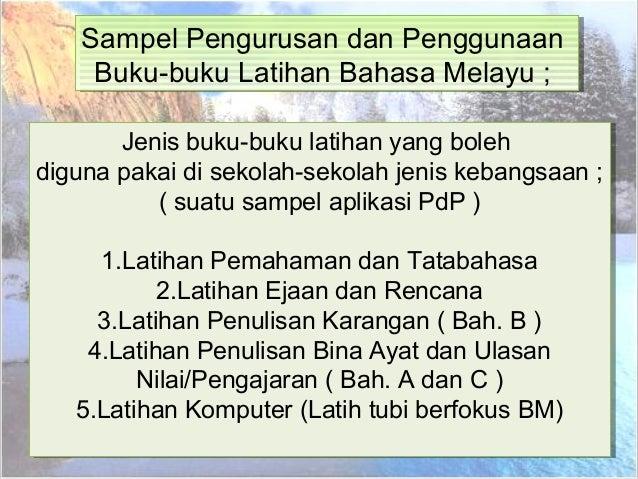 Sampel Pengurusan dan PenggunaanBuku-buku Latihan Bahasa Melayu ;Sampel Pengurusan dan PenggunaanBuku-buku Latihan Bahasa ...
