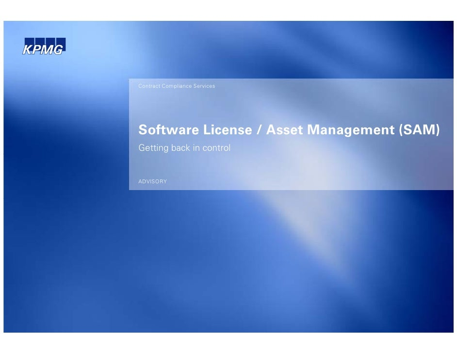 Contract Compliance ServicesSoftware License / Asset Management (SAM)Getting back in controlADVISORY