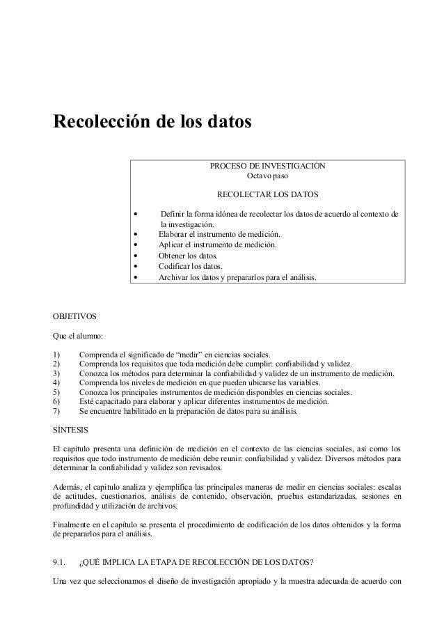 Recolección de los datos PROCESO DE INVESTIGACIÓN Octavo paso RECOLECTAR LOS DATOS • Definir la forma idónea de recolectar...