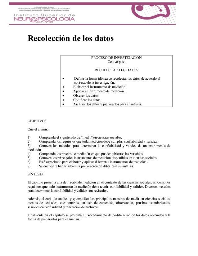 Recolección de los datos PROCESO DE INVESTIGACIÓN Octavo paso RECOLECTAR LOS DATOS  Definir la forma idónea de recolectar...