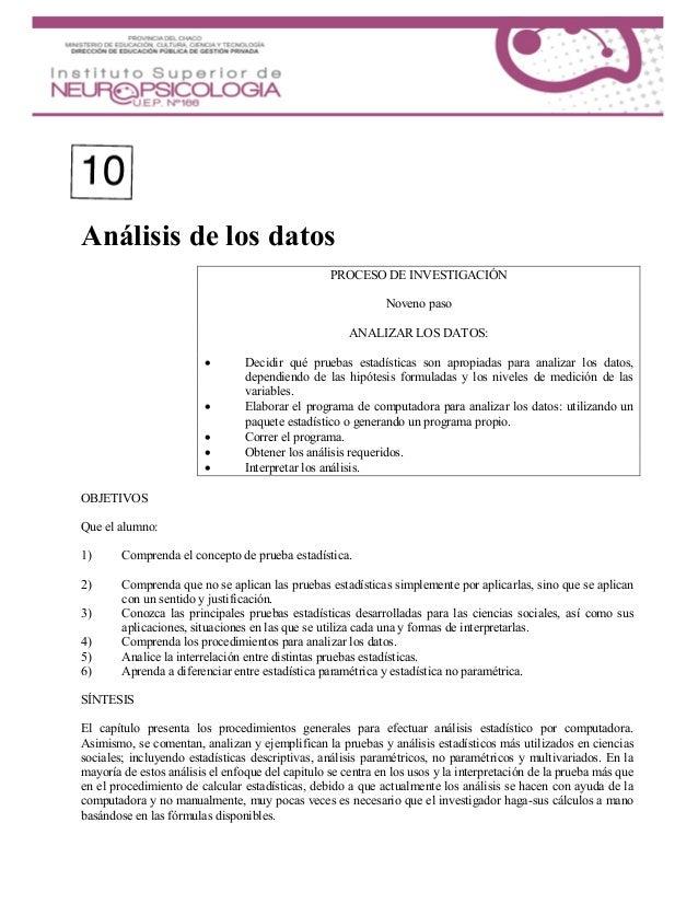 Análisis de los datos PROCESO DE INVESTIGACIÓN Noveno paso ANALIZAR LOS DATOS:  Decidir qué pruebas estadísticas son apro...