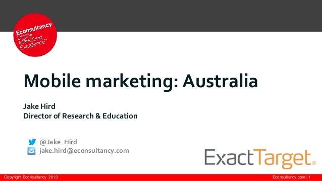 Mobile marketing: Australia         Jake Hird         Director of Research & Education                 @Jake_Hird         ...