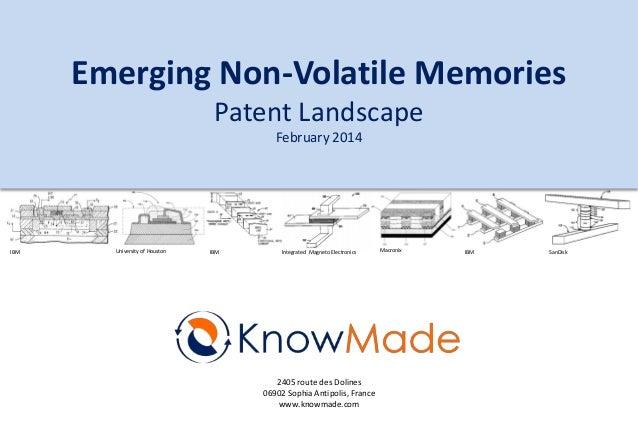 Emerging Non-Volatile Memories Patent Landscape February 2014  IBM  University of Houston  IBM  Integrated Magneto Electro...