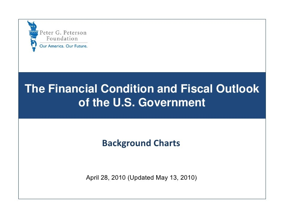 The Financial Condition and Fiscal Outlook          of the U.S. Government                  Background Charts             ...