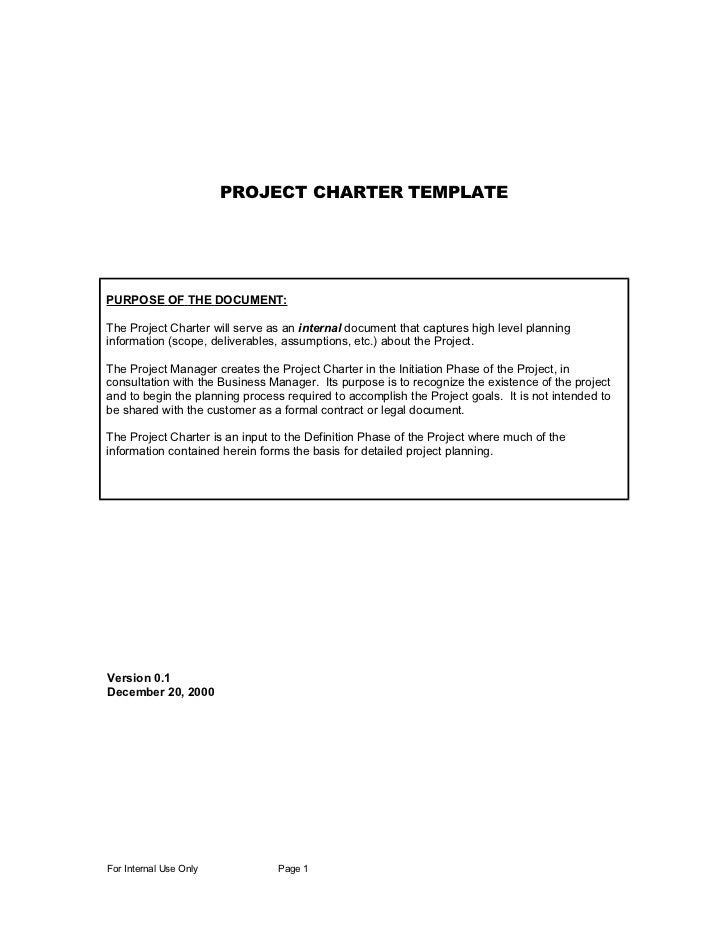 PROJECT CHARTER TEMPLATEPURPOSE OF THE DOCUMENT:The Project Charter will serve as an internal document that captures high ...