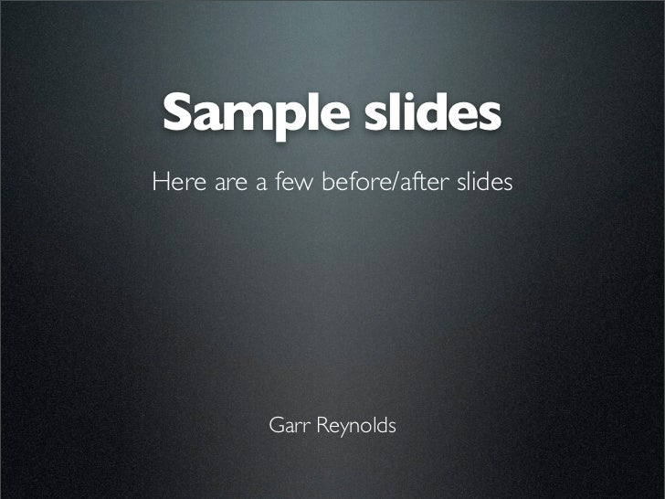 Sample slides by Garr Reynolds