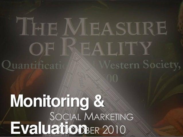 Monitoring & Evaluation SOCIAL MARKETING OCTOBER 2010