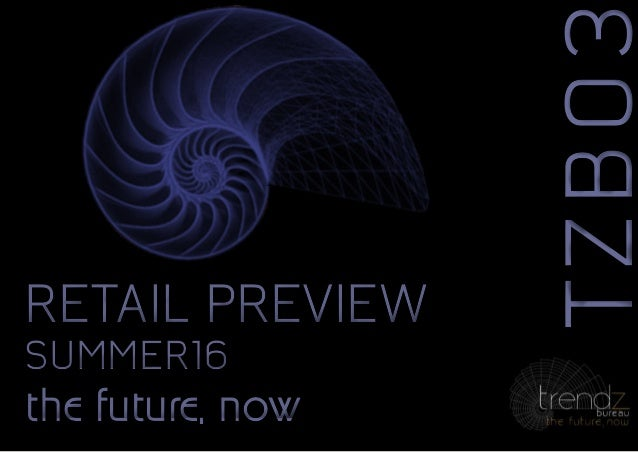 Eyes like yoursEyes like yours TZB03TZB03 the future, nowthe future, now RETAIL PREVIEW SUMMER16 RETAIL PREVIEW SUMMER16