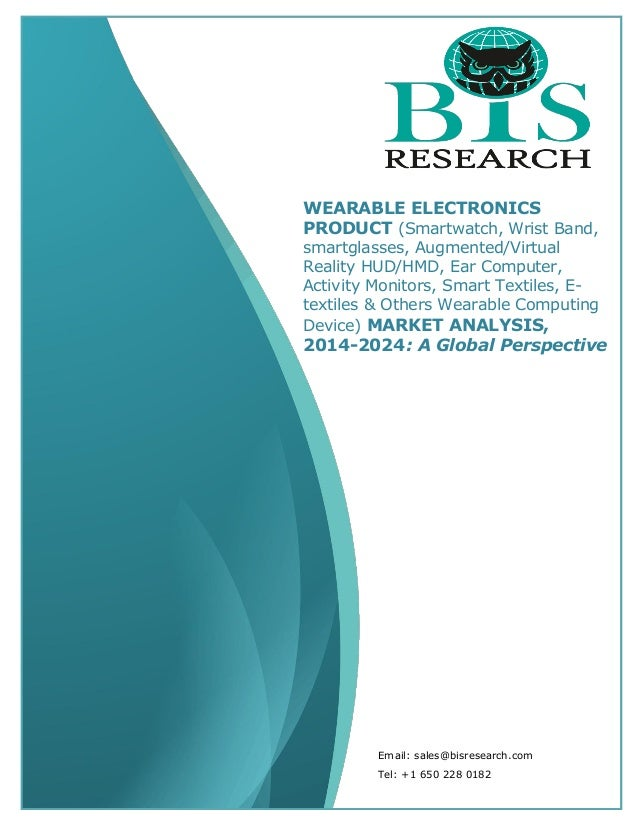 Sample   wearable electronics product market analysis 2014-2024 - a global perspective