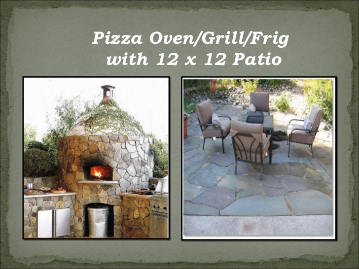 Pizza Oven/Grill/Frig with 12 x 12 Patio