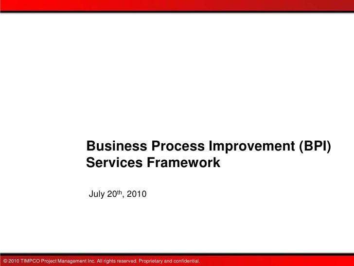 Business Process Improvement (BPI)                                    Services Framework                                  ...