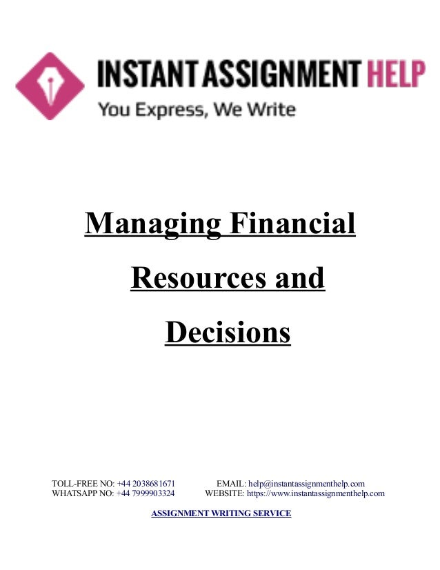 assignment on managing financial resources and decision finance essay Essay on personal finance material personal financial planning worksheet directions based on your readings and discussions in class this week, answer the following multiple choice questions.