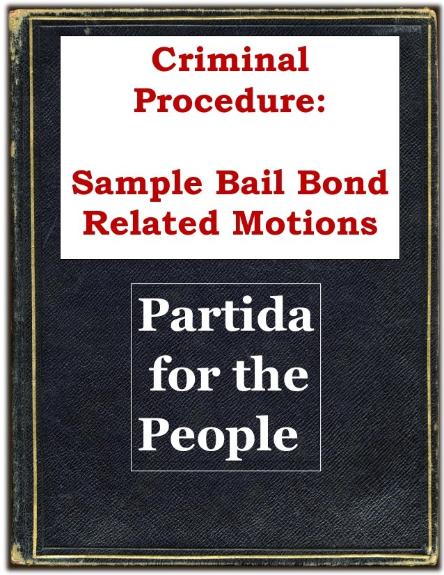 bailbond guide Bail bond guide philippines - download as pdf file (pdf), text file (txt) or read online criminal cases.