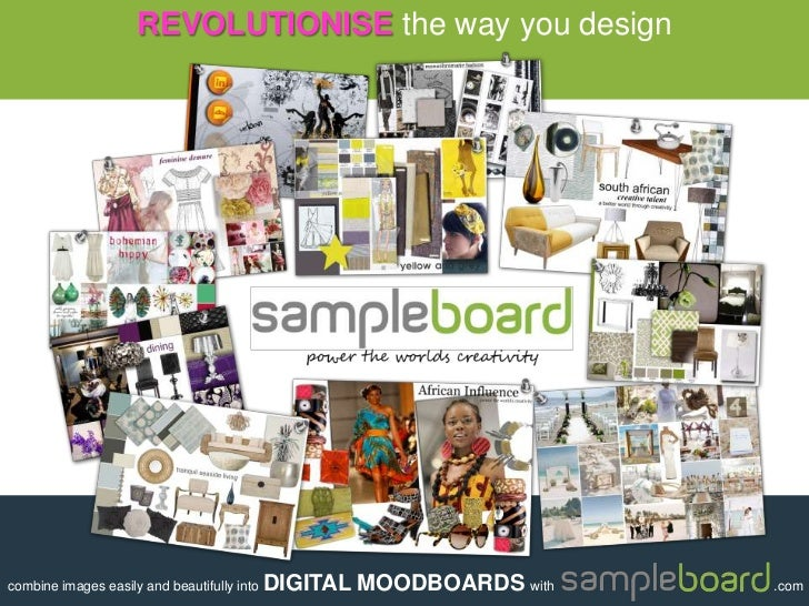 REVOLUTIONISEthe way you design<br />combine images easily and beautifully into DIGITAL MOODBOARDS with                   ...