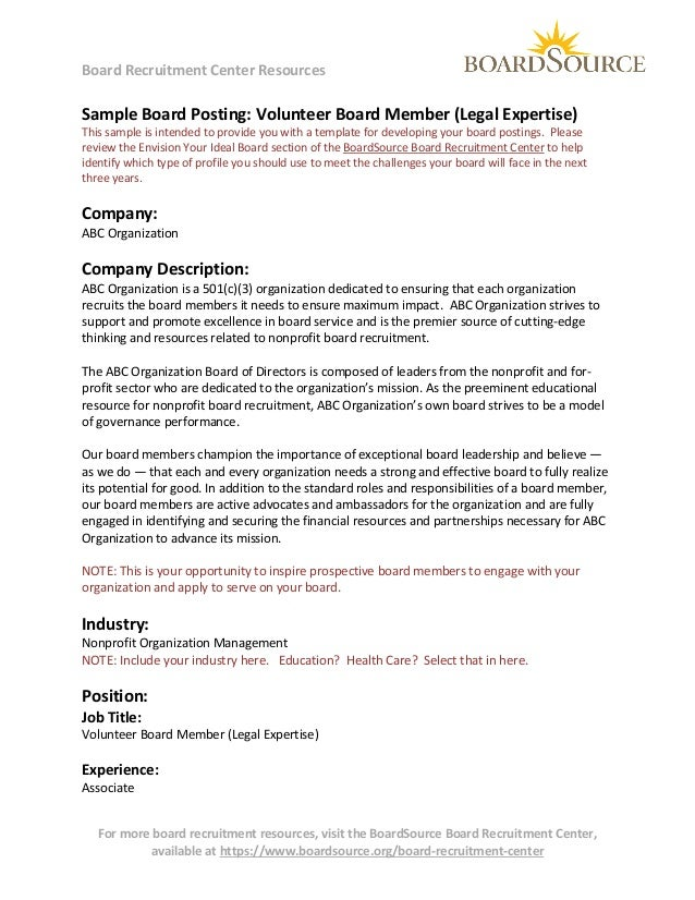 Board Recruitment Center Resources  Sample Board Posting: Volunteer Board Member (Legal Expertise)  This sample is intende...