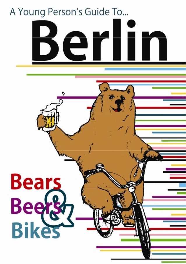 A Young Person's Guide to BERLIN Bears, Beers & Bikes CTR July Master Final.indd 1-2 7/29/11 10:27 PM