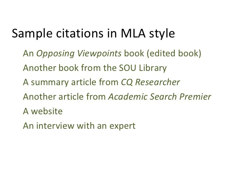 Sample citations in MLA style An  Opposing Viewpoints  book (edited book) Another book from the SOU Library A summary arti...
