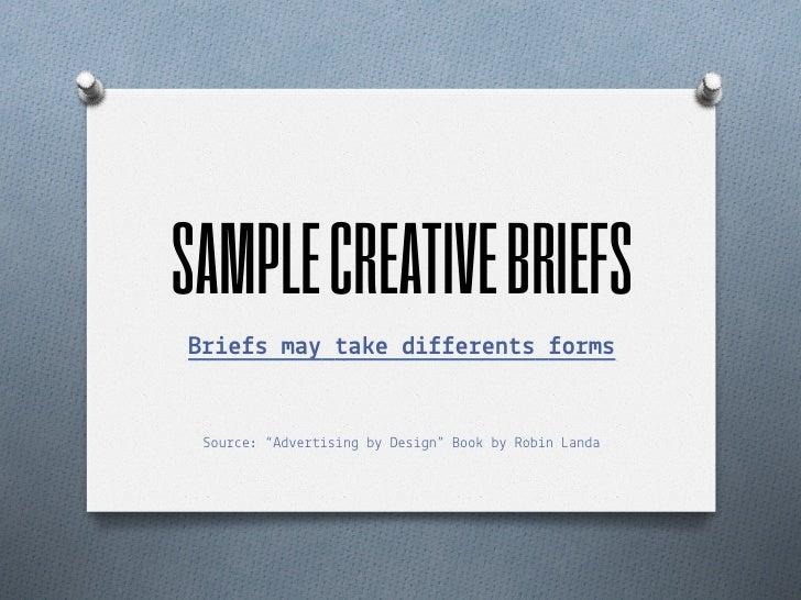 "SAMPLE CREATIVE BRIEFSB!""e#s ma$ %a&e d""##e!en%s #o!ms Sou!""e: ""Ad#e!$%s%n& b Des%&n"" Boo( b Rob%n Landa"