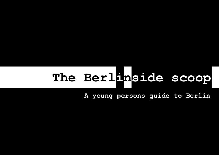 The Berlinside scoopA young persons guide to Berlin     A young persons guide to