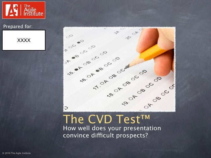 Prepared for:               XXXX                                  The CVD Test™                              How well does...