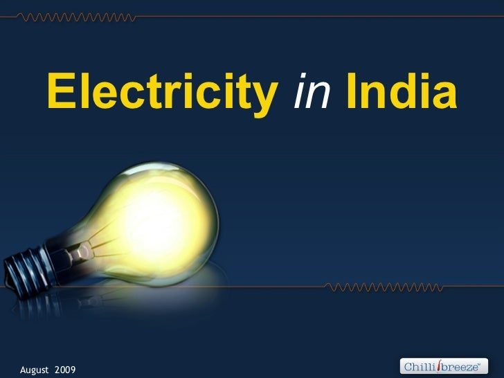August  2009 Electricity   in  India