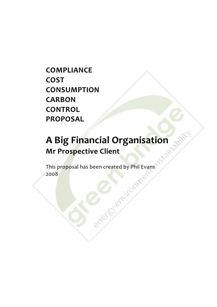 COMPLIANCECOSTCONSUMPTIONCARBONCONTROLPROPOSALA Big Financial OrganisationMr Prospective ClientThis proposal has been crea...