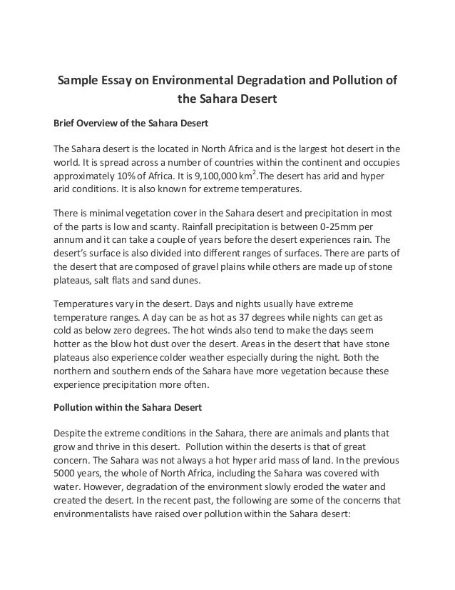 write an essay on environmental degradation Environmental degradation essaywhat is environmental degradation environmental degradation is a result of socio-economical, technological and institutional activities.