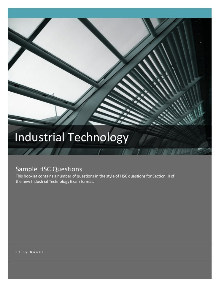 Industrial	  Technology	         	          Sample	  HSC	  Questions	          This	  booklet	  contains	  a	  num...