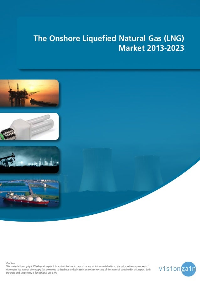 The Onshore Liquefied Natural Gas (LNG) Market 2013-2023