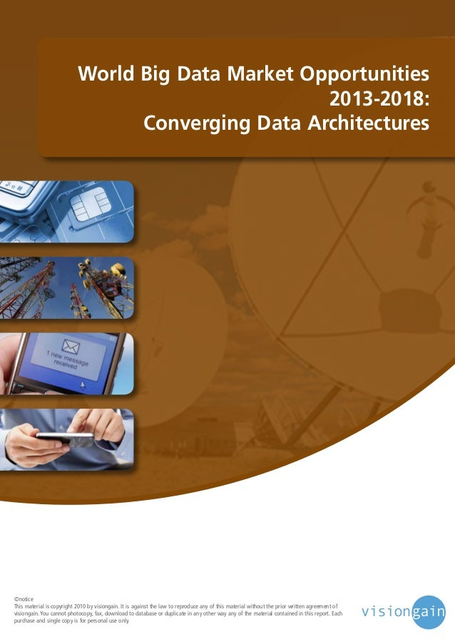World Big Data Market Opportunities 2013-2018: Converging Data Architectures