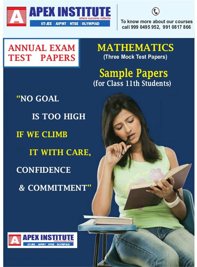 APEX INSTITUTE IIT-JEE AIPMT NTSE OLYMPIAD  ANNUAL EXAM TEST PAPERS  To know more about our courses call 999 0495 952, 991...