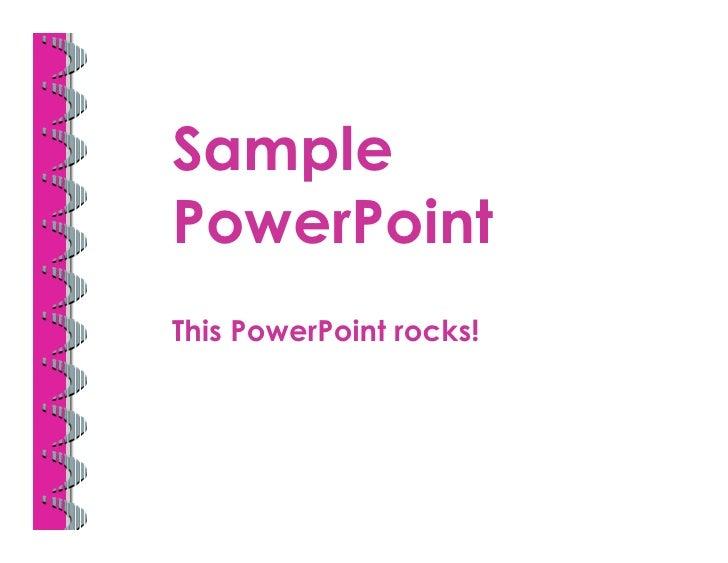 SamplePowerPointThis PowerPoint rocks!