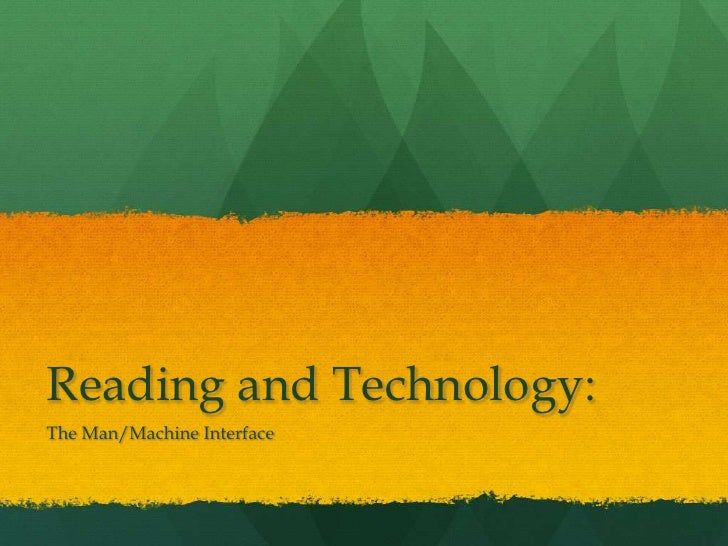 Reading and Technology:The Man/Machine Interface