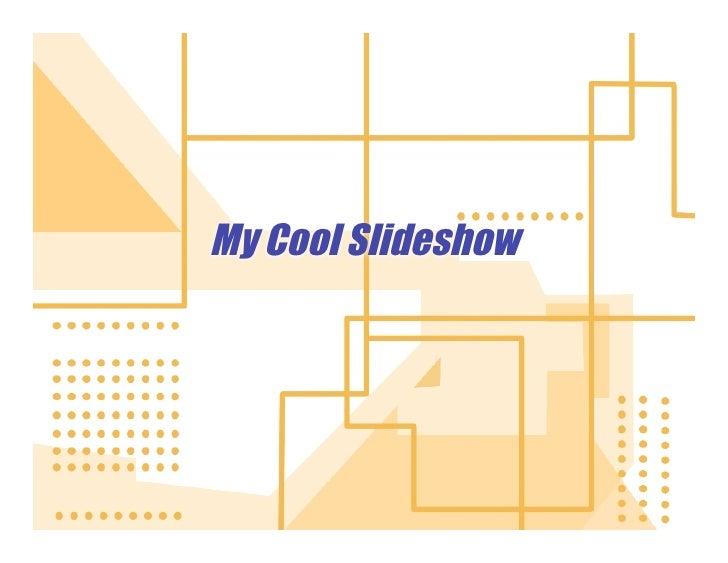 My Cool Slideshow