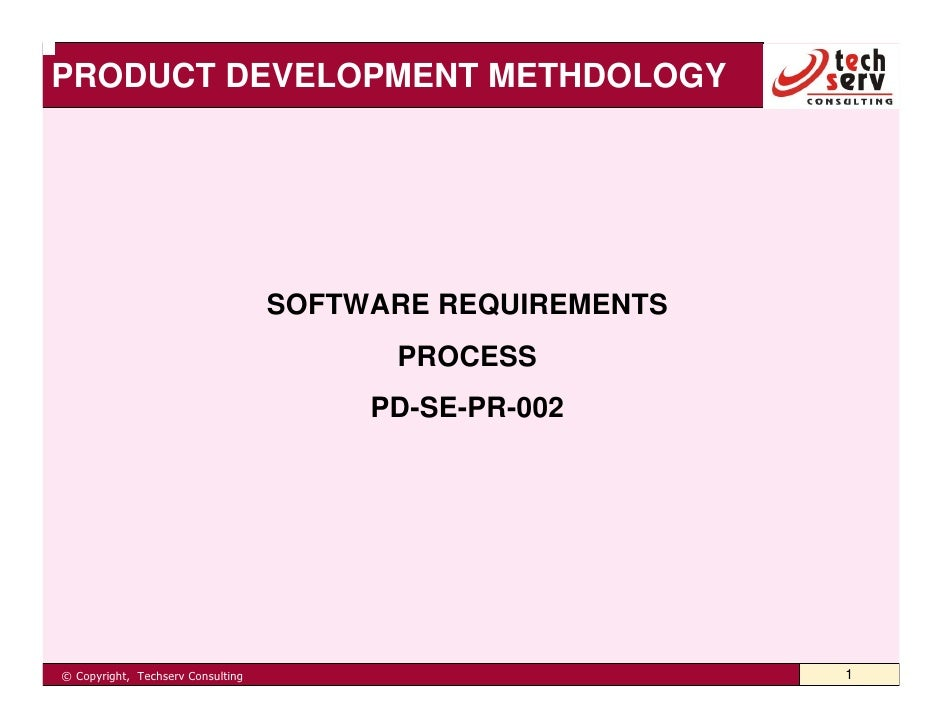 PRODUCT DEVELOPMENT METHDOLOGY                                        SOFTWARE REQUIREMENTS                               ...