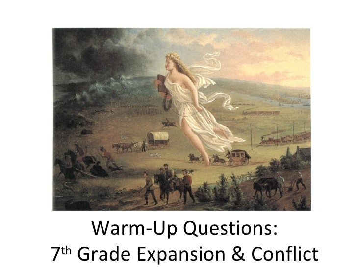 Warm-Up Questions:7th Grade Expansion & Conflict
