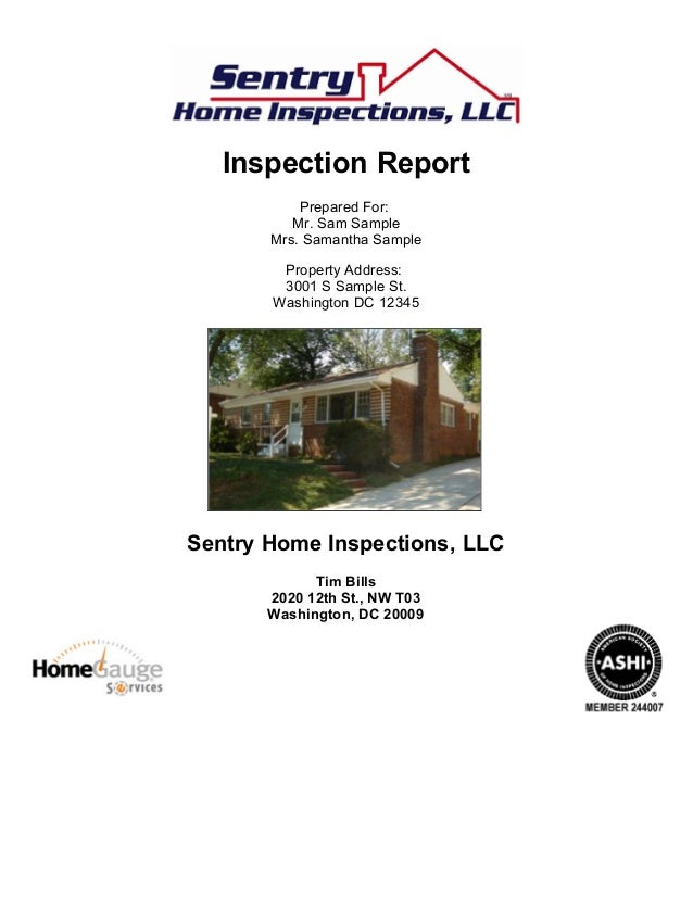 Inspection Report Prepared For: Mr. Sam Sample Mrs. Samantha Sample Property Address: 3001 S Sample St. Washington DC 1234...