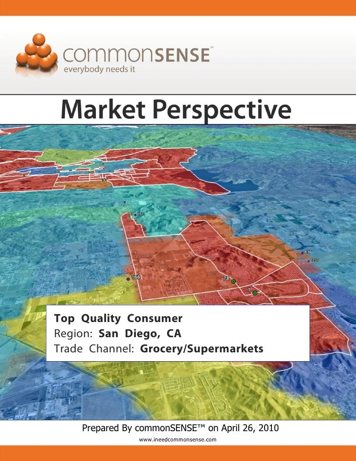 Top Quality Consumer Region: San Diego, CA Trade Channel: Grocery/Supermarkets         Prepared By commonSENSE™ on April 2...