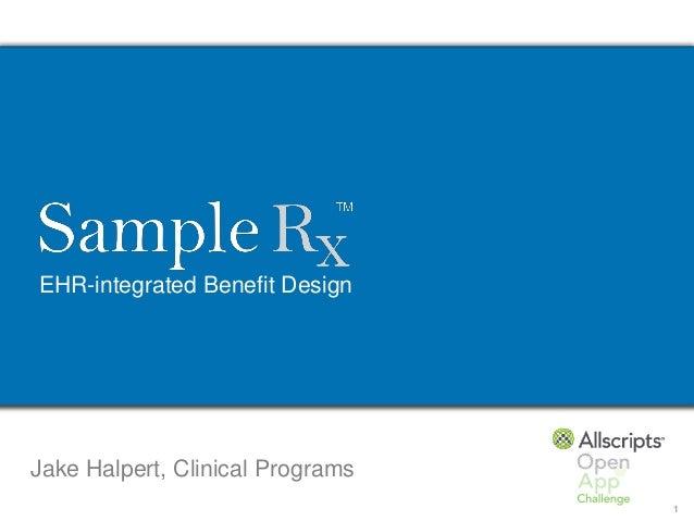 EHR-integrated Benefit DesignJake Halpert, Clinical Programs                                  1
