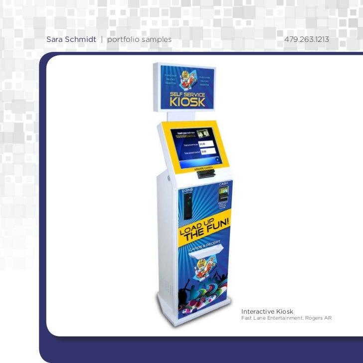 Sara Schmidt | portfolio samples                   479.263.1213                                   Interactive Kiosk       ...