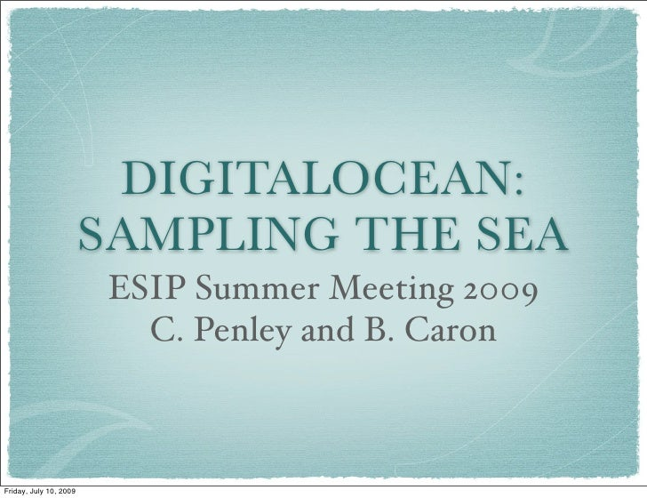DIGITALOCEAN:                        SAMPLING THE SEA                        ESIP Summer Meeting 2009                     ...