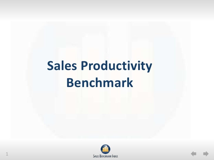 The Sales Productivity Benchmark: Rate your Sales Force Against World Class