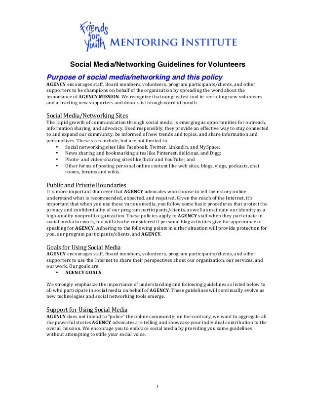 Social Media/Networking Guidelines for VolunteersPurpose of social media/networking and this policyAGENCY	  encourages	  s...