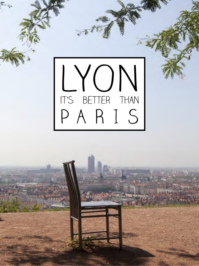 LYONit's better than P A R I S