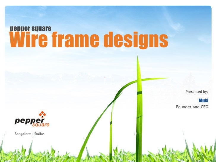 pepper square Presented by: Muki Founder and CEO Wire frame designs Bangalore | Dallas
