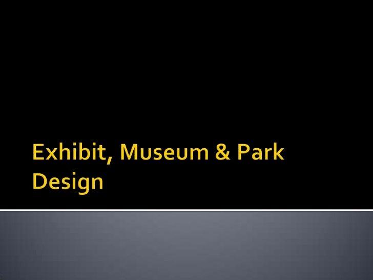Exhibit, Museum & Park Design<br />