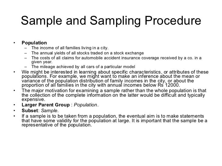Sample and Sampling Procedure <ul><li>Population </li></ul><ul><ul><li>The income of all families living in a city. </li><...